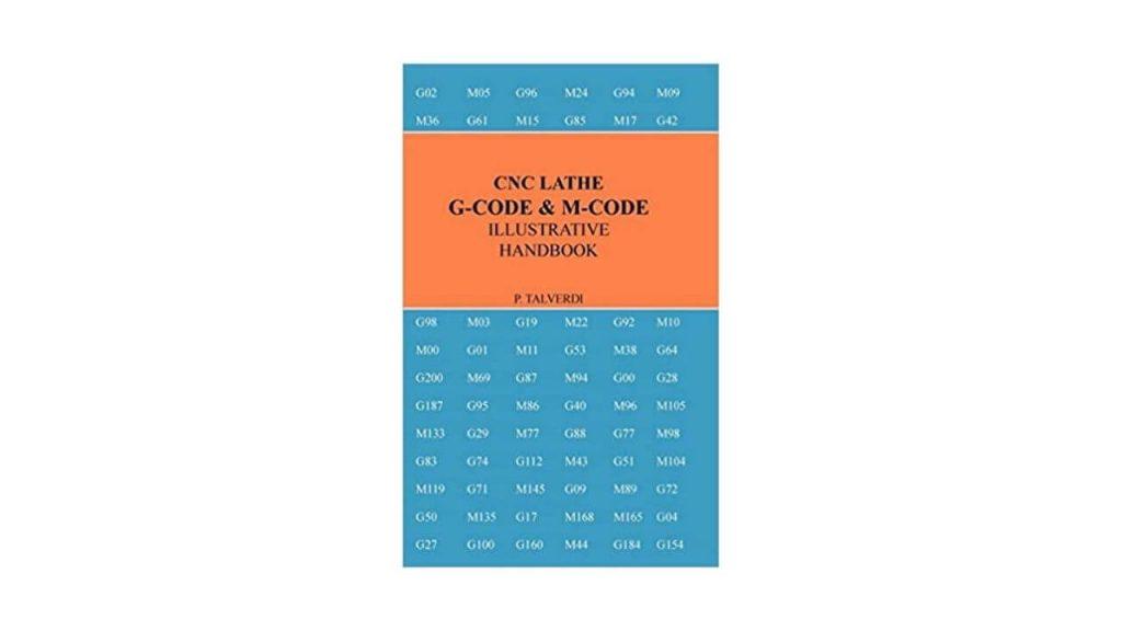 CNC Lathe G-Code And M-Code Illustrative Handbook
