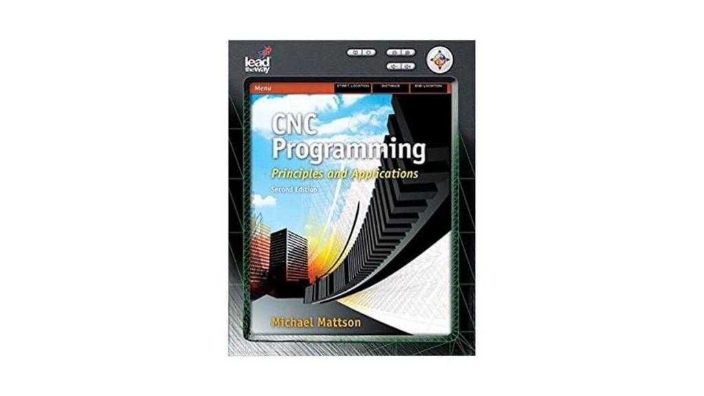 CNC Programming: Principles And Applications 1st Edition